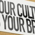 "sign ""your culture is your brand"""